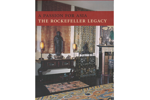 a passion for asia the rockefeller legacy