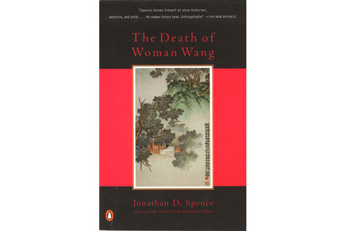 the death of woman wang by jonathan d. spence essay Jonathan d spence, author viking books $2495 (300p) isbn 978-0-670-89292 -1  this new book by yale scholar spence (the death of woman wang the.